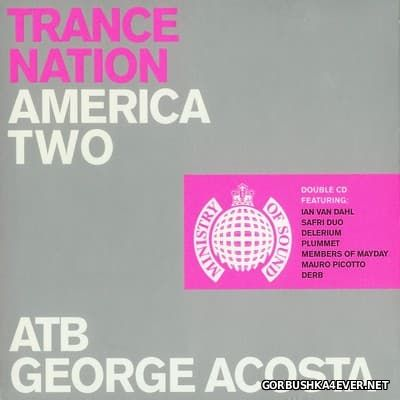 [Ministry Of Sound] Trance Nation America Two [2001] / 2xCD / Mixed by ATB & George Acosta