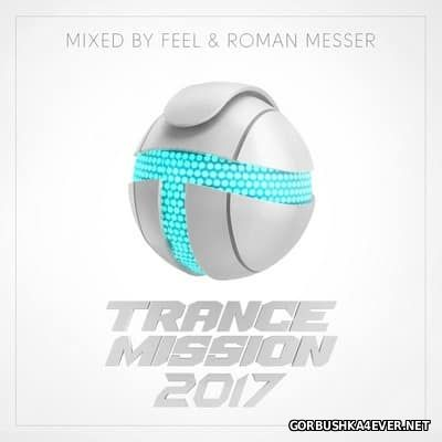 TranceMission 2017 Mixed By Feel & Roman Messer
