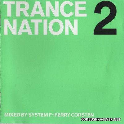 [Ministry Of Sound] Trance Nation 2 [1999] / 2xCD / Mixed by Ferry Corsten & System F