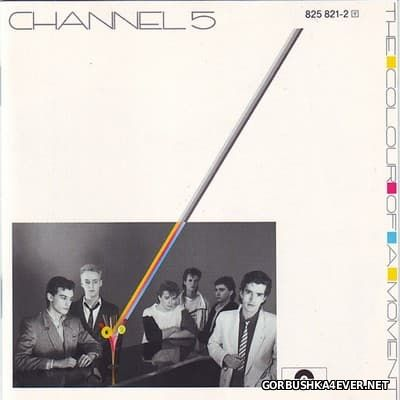 Channel 5 - The Colour Of A Moment [1985]
