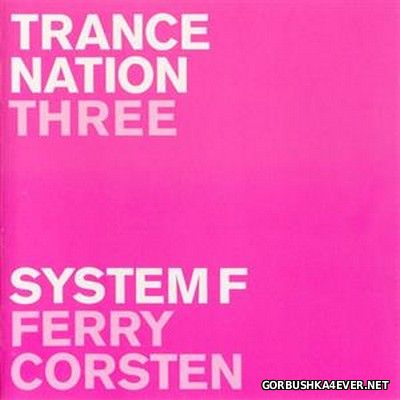 [Ministry Of Sound] Trance Nation Three [2000] / 2xCD / Mixed by Ferry Corsten & System F