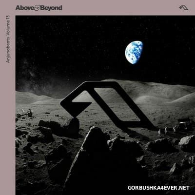 Anjunabeats Volume 13 [2017] Mixed By Above And Beyond