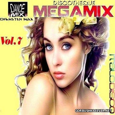 Chwaster Mixx - Discotheque Megamix vol 7 [2017]