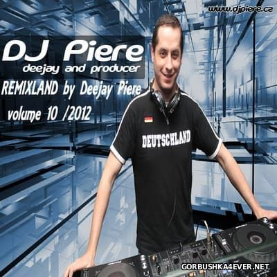 DJ Piere presents Remixland vol 10 [2012]