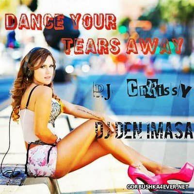 DJ Chrissy & DJ Den Imasa - Dance Your Tears Away [2015]