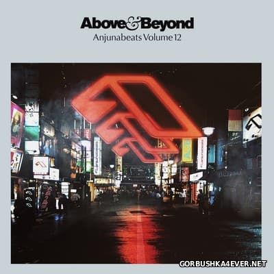 Anjunabeats Volume 12 [2015] Mixed By Above And Beyond