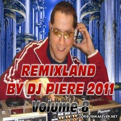 DJ Piere presents Remixland vol 08 [2011]