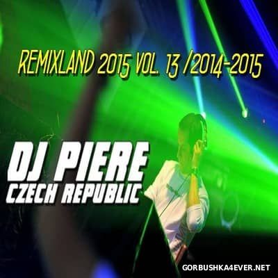DJ Piere presents Remixland vol 13 (2014-2015) [2015]