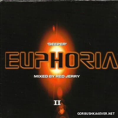 Deeper Euphoria [1999] / 2xCD / Mixed by Red Jerry