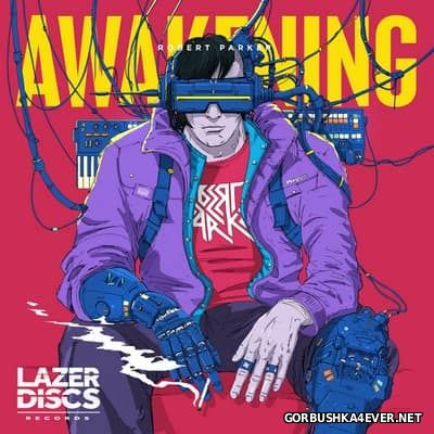 Robert Parker - Awakening [2017]