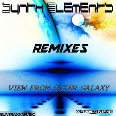 Synth Elements - View From Outer Galaxy (Remixes) [2017]