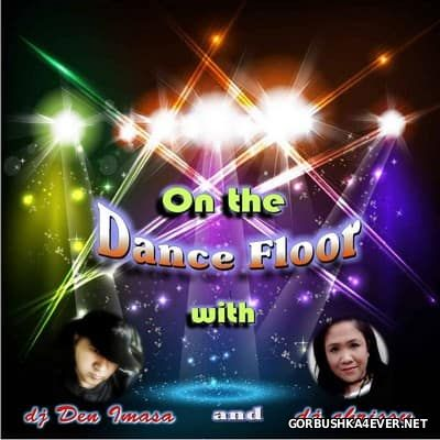 DJ Chrissy & DJ Den Imasa - On The Dance Floor [2015]