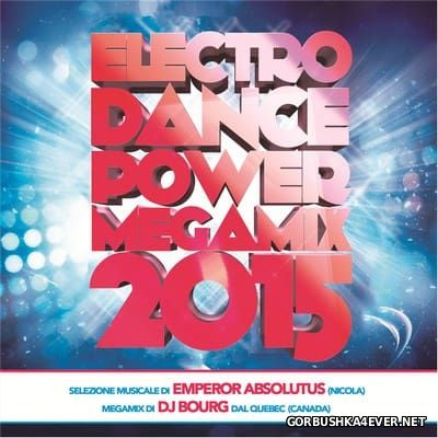 DJ Bourg - Electro Dance Power Megamix 2015