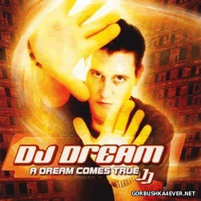 A Dream Comes True [2003] Mixed by DJ Dream