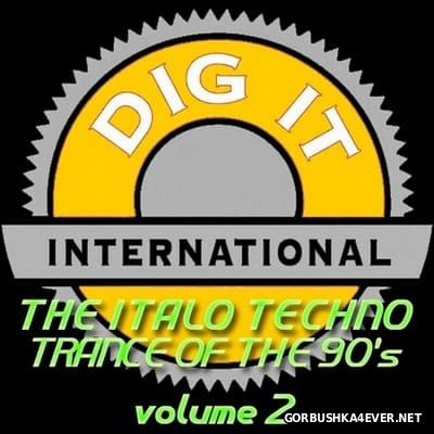 The Italo Techno Trance Of The 90's vol 2 (Best of Dig-it International) [2011]