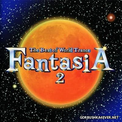The Best Of World Trance - Fantasia vol 2 [2002]