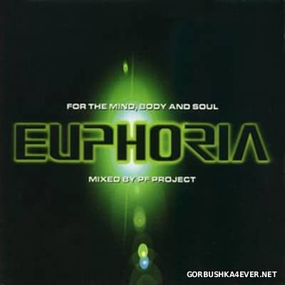 Euphoria - For The Mind, Body And Soul [1999] / 2xCD / Mixed by PF Project