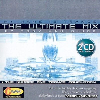 My Name Is Trance - The Ultimate Mix [2001] / 2xCD / Mixed by Tony Van Dijck