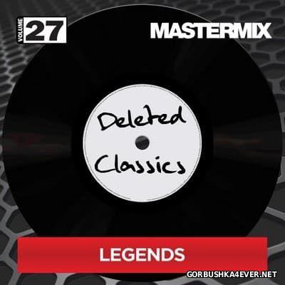 [Mastermix] Deleted Classics - volume 27 (Legends)