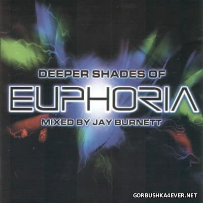 Deeper Shades of Euphoria [2003] / 2xCD / Mixed by Jay Burnett