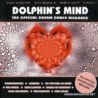 Dolphin's Mind - The Full Dream Dance Megamix [1998]
