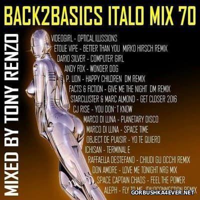 Back2Basics Italo Mix vol 70 [2017] by Tony Renzo