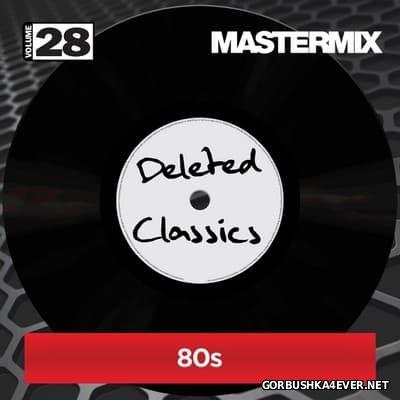 [Mastermix] Deleted Classics - volume 28 (80's)