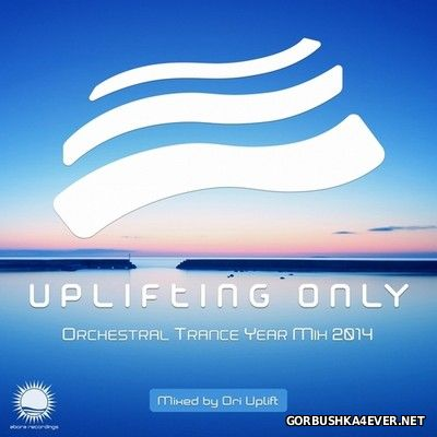 Uplifting Only - Orchestral Trance Year Mix 2014 [2015] by Ori Uplift