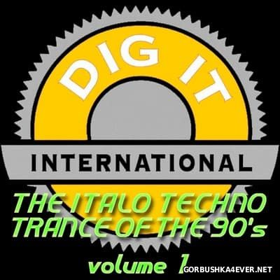 The Italo Techno Trance Of The 90's vol 1 (Best of Dig-it International) [2011]