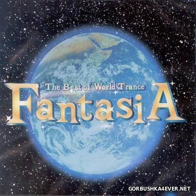 The Best Of World Trance - Fantasia vol 1 [2001]