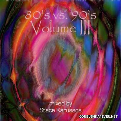 DJ Stace Karussos - 80's vs 90's Mix III [1999]