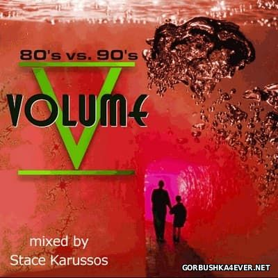 DJ Stace Karussos - 80's vs 90's Mix V [2000]