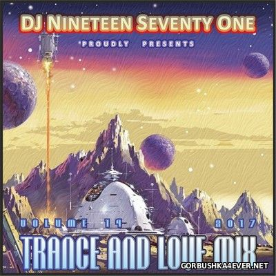 DJ Nineteen Seventy One - Trance & Love Mix vol 14 [2017]
