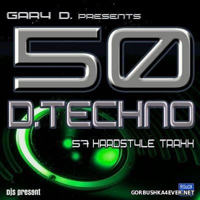 Gary D. presents 50 D-Techno Traxx vol 1 [2013]