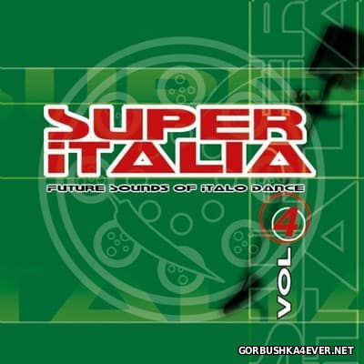 Super Italia - Future Sounds Of Italo Dance vol 04 [2002]