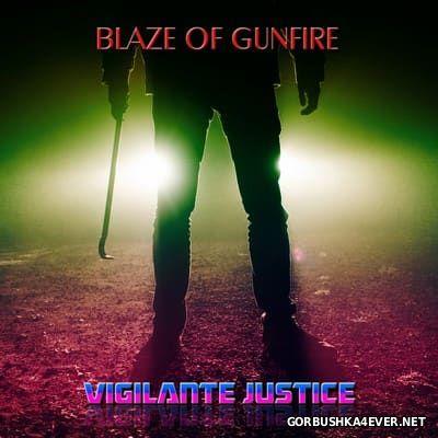 Blaze of Gunfire - Vigilante Justice [2017]