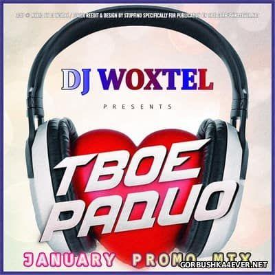 DJ Woxtel - Твое Радио Promo Mix 2017.1