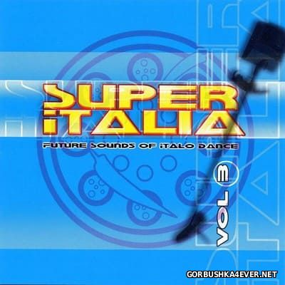 Super Italia - Future Sounds Of Italo Dance vol 03 [2001]