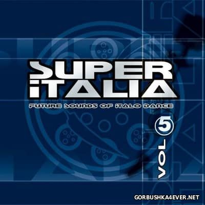 Super Italia - Future Sounds Of Italo Dance vol 05 [2002]