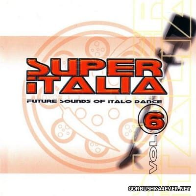 Super Italia - Future Sounds Of Italo Dance vol 06 [2002]