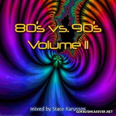 DJ Stace Karussos - 80's vs 90's Mix II [1998]