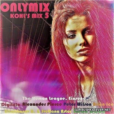 Only Mix - Kohl's Mix 5 (New Generation Italo Disco) [2017]