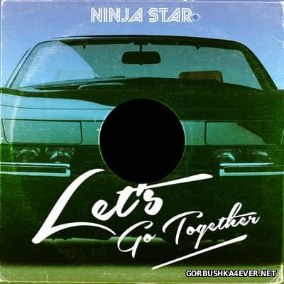 Ninja Star (Michael Vintage) - Let's Go Together [2017]