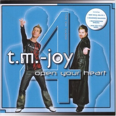 T.M.-Joy - Open Your Heart [2005]