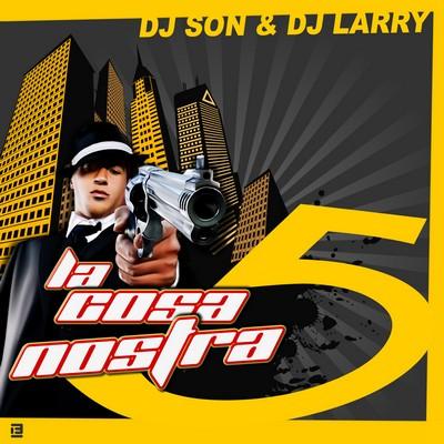DJ Larry & DJ Son - La Cosa Nostra Megamix - part V