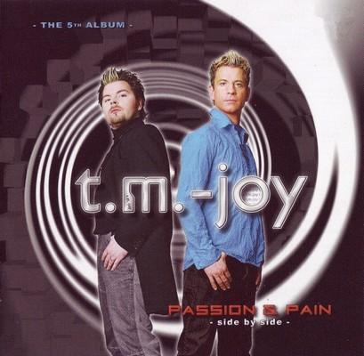 T.M.-Joy - Passion & Pain [2007]