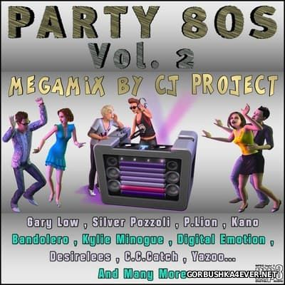 Party 80s Medley vol 2 [2017] Mixed by CJ Project