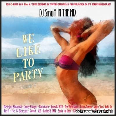 DJ Silviu M - We Like To Party vol 02 [2014]