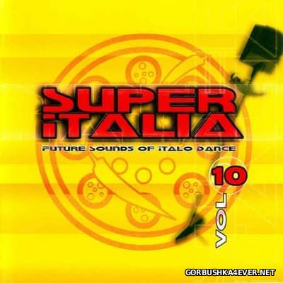 Super Italia - Future Sounds Of Italo Dance vol 10 [2003]