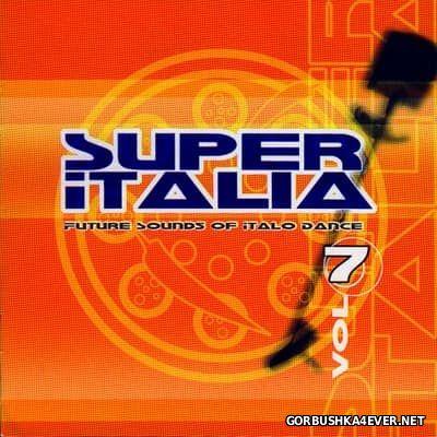 Super Italia - Future Sounds Of Italo Dance vol 07 [2002]